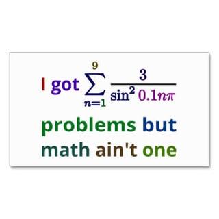 i_got_99_problems_but_math_aint_one_.jpg